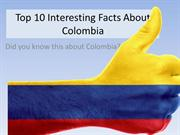 Top 10 Interesting Facts About Colombia