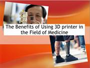 The Benefits of Using 3D printer in the Field of Medicine