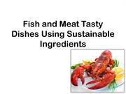 Fish and Meat Tasty Dishes Using Sustainable Ingredients