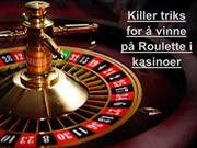 Killer triks for å vinne på Roulette i kasinoer