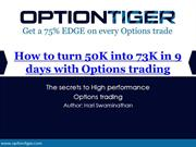 How to turn 50K into 73K in 9 days with Options trading