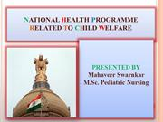 NATIONAL HEALTH PROGRAMMES RELATED TO CHILD HEALTH