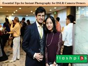 Essential Tips for Instant Photography for DSLR Camera Owners