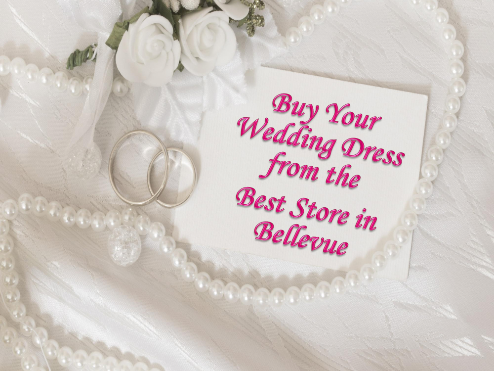buy your wedding dress from the best store in bellevue authorstream