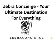 Zebra Concierge - Your Ultimate Destination For Everything M Thorley a