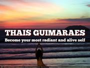 Become your most radiant and alive self – with Thais Guimaraes