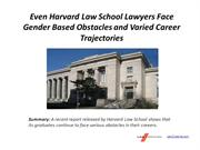 Even Harvard Law School Lawyers Face Gender Based Obstacles and Varied