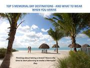 Top 5 Memorial Day Destinations - and What to Wear When You Arrive