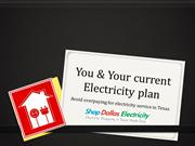 You and your current electricity plan - Shop Dallas Electricity