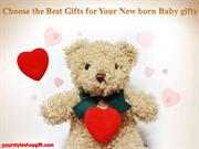 Choose the Best Gifts for Your New born Baby gifts