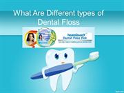 Types of Dental Floss Pick available in Market