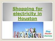Shopping for electricity in Houston - Shop Houston Electricity