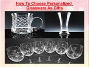 How To Choose Personalized Glassware As Gifts