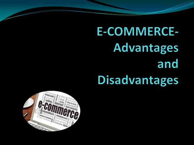 Advantages And Disadvantages of Ecommerce |authorSTREAM