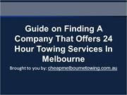 Guide on Finding A Company That Offers 24 Hour Towing Services In Melb