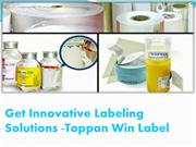 Get Innovative Labeling  Solutions -Toppan Win Label