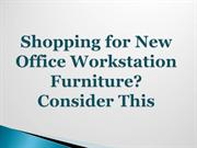 Shopping for New Office Workstation Furniture Consider This