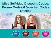 Miss Selfridge Discount Codes, Promo Codes & Voucher Codes Of 2015