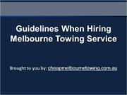 Guidelines When Hiring Melbourne Towing Service