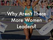 Why Aren't There More Women Leaders- (2)
