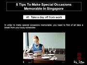 5 tip to make special occasions memorable at  Singapore