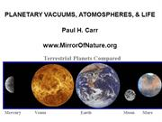 Planetary Vacuums, Atmospheres, & Life