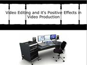 Video Editing and it's Positive Effects in Video Production