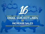 16 Email Subject lines to increase your sales