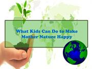 What Kids Can Do to Make Mother Nature Happy