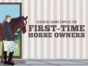 Essential Equine Supplies for First-Time Horse Owners