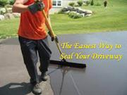 The Easiest Way to Seal Your Driveway
