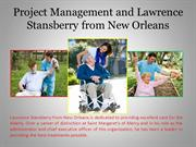 Project Management and Lawrence Stansberry from New Orleans