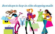 Best shops to hop in elite shopping malls