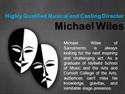 Highly Qualified Musical and Casting Director_Michael Wiles