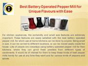 Best Battery Operated Pepper Mill for Unique Flavours with Ease
