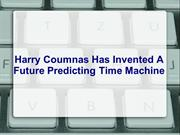 Harry Coumnas Has Invented A Future Predicting Time Machine