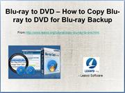 Blu-ray to DVD – How to Copy Blu-ray to DVD for Blu-ray Backup