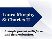 Laura Murphy St Charles IL_ A single parent with focus and determinati