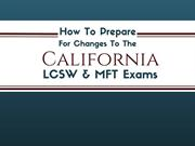 How To Prepare For Changes To The California LCSW & MFT Exams
