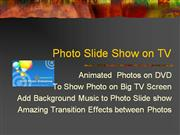 Photo Slide Shows to TV,Photo Slideshow