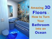 Amazing 3D Floors that Can Turn Your Bathroom into an Ocean