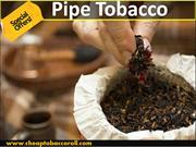 Pipe Tobacco at Cheap Tobacco Roll