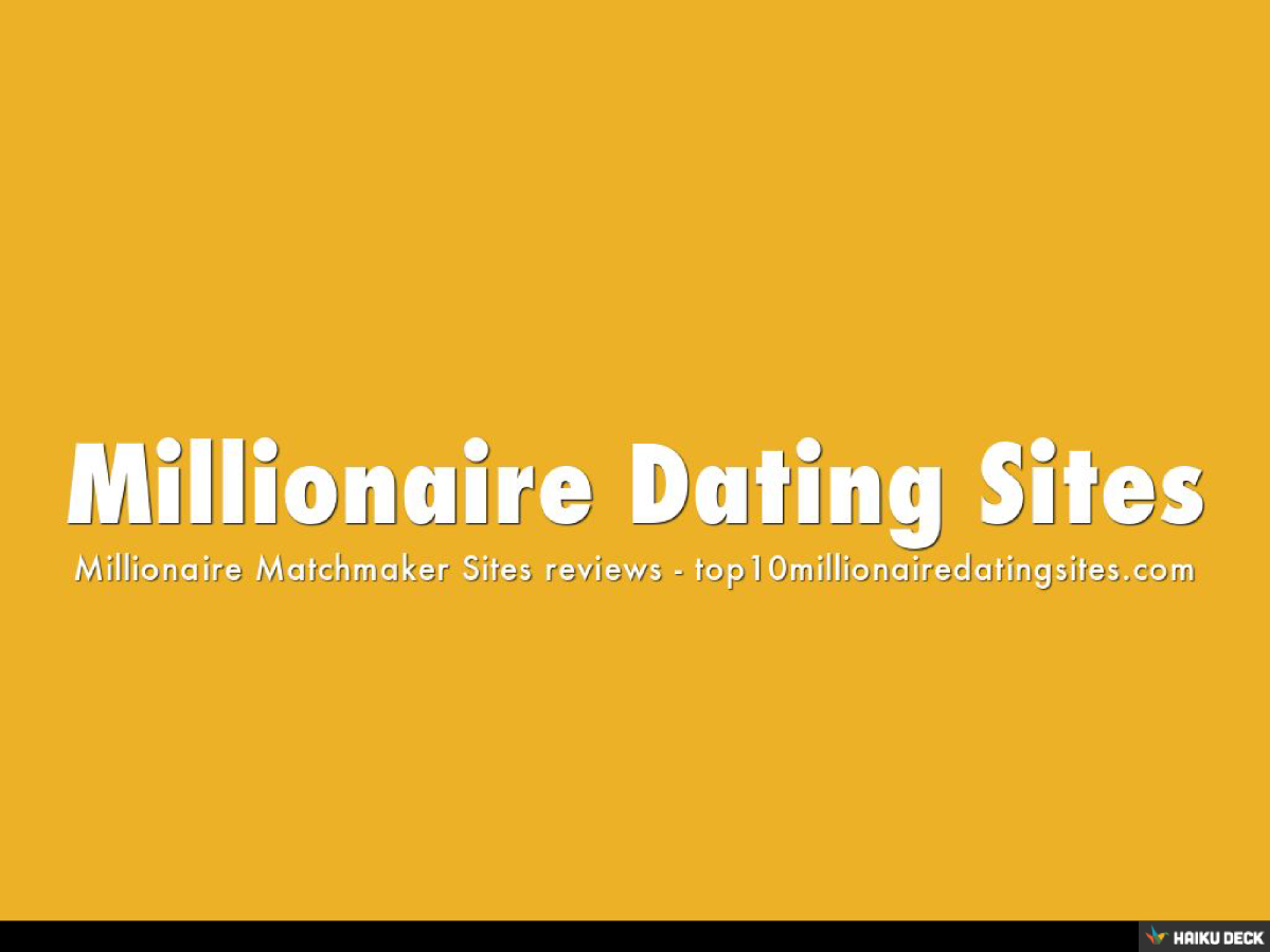 Millionaire dating sites free