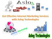 Get Effective Internet Marketing Services with Aslog Technologies