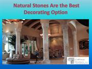 Natural Stones Are the Best Decorating Option