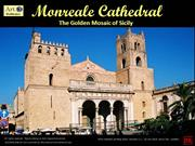 The Monreale Cathedral, Sicily