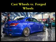 Cast Wheels vs. Forged Wheels