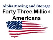 Alpha Moving and Storage_ Forty Three Million Americans