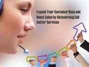 Expand your customer base by outsourcing call center services