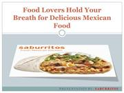 Food Lovers Hold Your Breath for Delicious Mexican Food